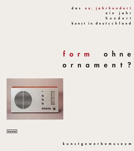 Form ohne Ornament? : angewandte Kunst zwischen: Mundt, Barbara; Babette