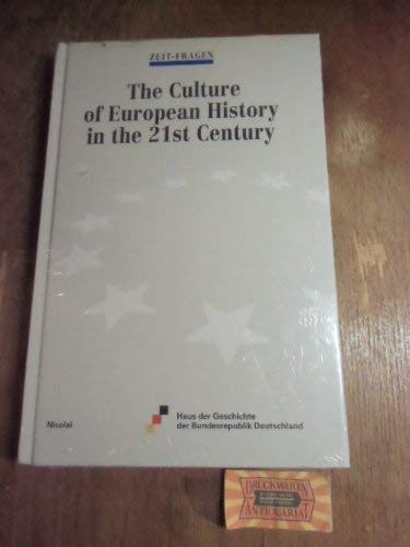 Zeit-Fragen: The Culture of European History in the 21st Century.