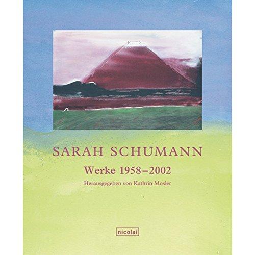Sarah Schumann. Werke 1958-2002 Mosler, Kathrin