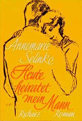 Heute heiratet mein Mann. Edition Richarz. Bücher in Grossdruck. - Annemarie Selinko