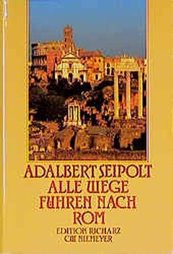 9783875858556: Alle Wege führen nach Rom. Die heitere Geschichte einer Pilgerfahrt