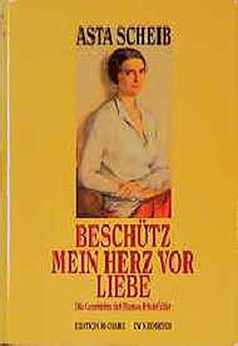 9783875859263: Beschütz mein Herz vor Liebe. Die Geschichte der Therese Rheinfelder