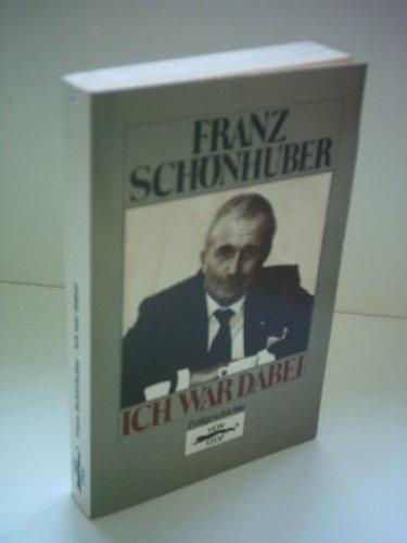 Ich war dabei (Taschenbuch): Schönhuber, Franz