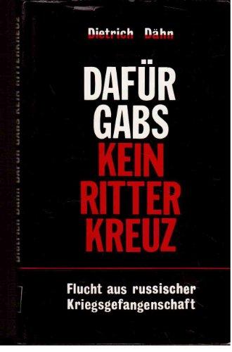 9783875881172: Dafür gab's kein Ritterkreuz: Flucht aus russischen Kriegsgefangenschaft (German Edition)