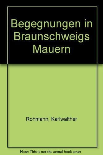 9783875970012: Begegnungen in Braunschweigs Mauern