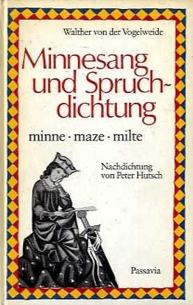 9783876160702: Minnesang und Spruchdichtung Minne, maze, milte