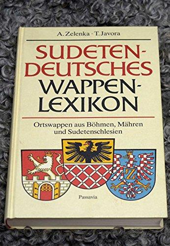 9783876161068: Sudetendeutsches Wappenlexikon: Ortswappen aus Böhmen, Mähren und Sudetenschlesien