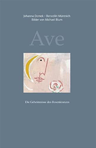 9783876203041: Ave: Die Geheimnisse des Rosenkranzes