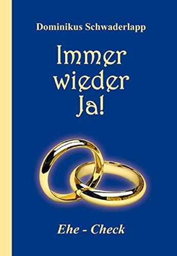 9783876204260: Immer wieder Ja!: Ehe-Check