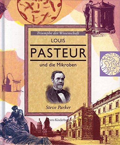 9783876275536: Louis Pasteur und die Mikroben. Triumphe der Wissenschaft