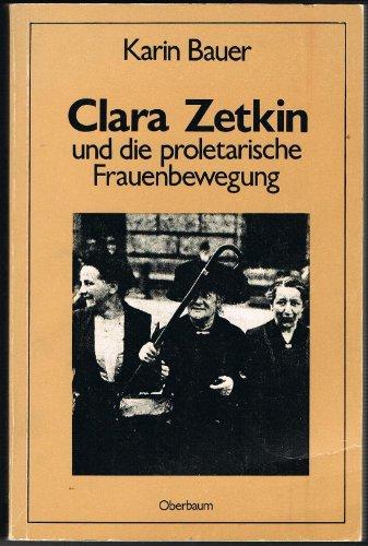 Clara Zetkin und die proletarische Frauenbewegung. - Bauer, Karin