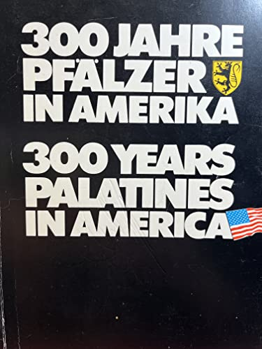 9783876290386: 300 Jahre Pfälzer in Amerika =: 300 years Palatines in America