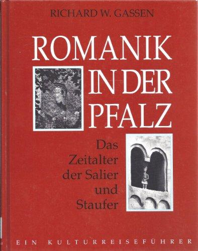 9783876291659: Romanik in der Pfalz: Das Zeitalter der Salier und Staufer (Pfalz Kultur Reisen) (German Edition)