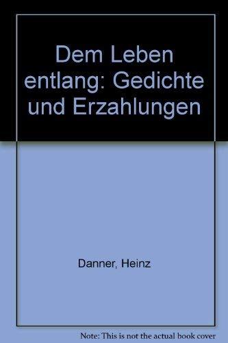 9783876292311: Dem Leben entlang: Gedichte und Erzahlungen (German Edition)