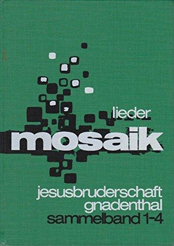 Mosaik / Lieder der Jesus-Bruderschaft: 1. Ausgabe: Jesus-Bruderschaft: