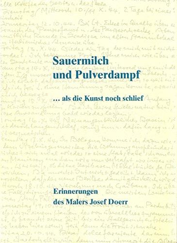 9783876370651: Sauermilch und Pulverdampf. ... als die Kunst noch schlief