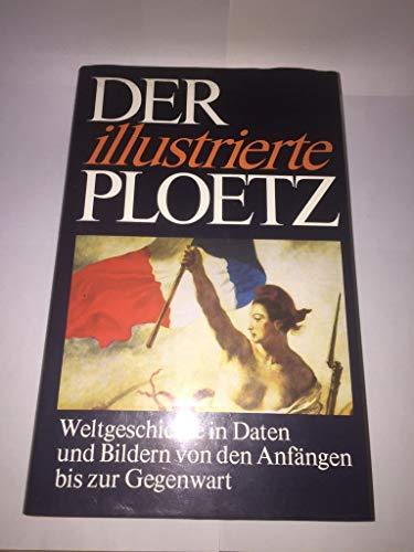 Der farbige Ploetz : Ill. Weltgeschichte von