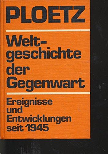 Weltgeschichte der Gegenwart. ( Gegenwarts- Ploetz.) Ereignisse: Ploetz, Karl: