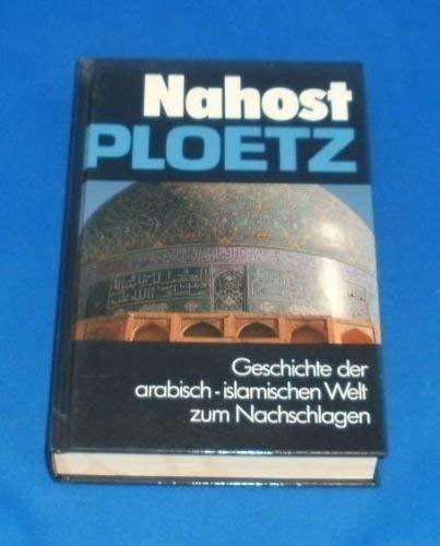 9783876403212: Nahost-Ploetz. Geschichte der arabisch-islamischen Welt zum Nachschlagen
