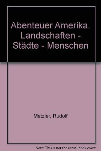 9783876440750: Abenteuer Amerika: Landschaften, Städte, Menschen : eine Bilddokumentation (German Edition)