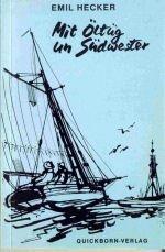 9783876510460: Mit Öltüg un Südwester: Geschichten un Gedichten (Quickbornbücher ; Bd. 69) (German Edition)