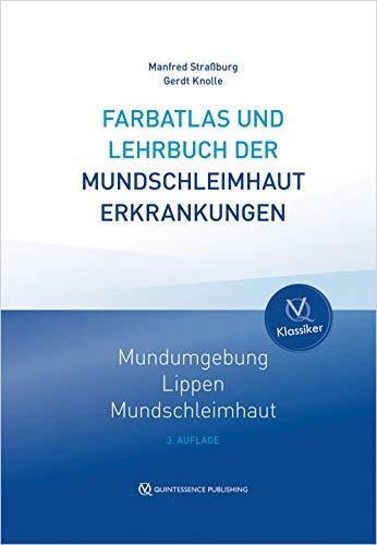 Farbatlas und Lehrbuch der Mundschleimhauterkrankungen: Manfred Straßburg