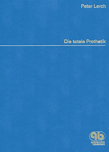 9783876524306: Die Totale Prothetik - Die neue Synthese - Physiologie und Funktion (Livre en allemand)