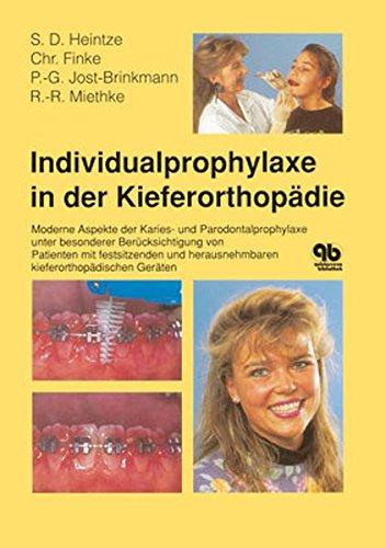 9783876525648: Individualprophylaxe in der Kieferorthopädie: Moderne Aspekte der Karies-und Parodontalprophylaxe unter besonderer Berücksichtigung von Patienten mit ... herausnehmbaren kieferorthopädischen Geräten
