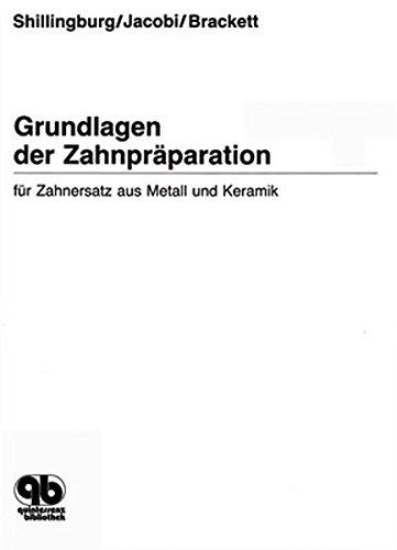 Grundlagen der Zahnpraparation: Fur Zahnersatz aus Metall und Keramik: Herbert F Shillingburg, ...