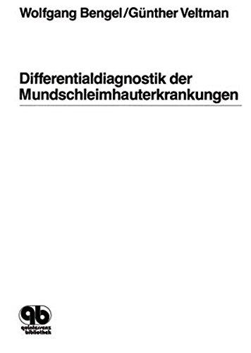 Differentialdiagnostik der Mundschleimhauterkrankungen: Wolfgang Bengel