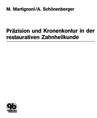 9783876526201: Präzision und Kronenkontur in der restaurativen Zahnheilkunde