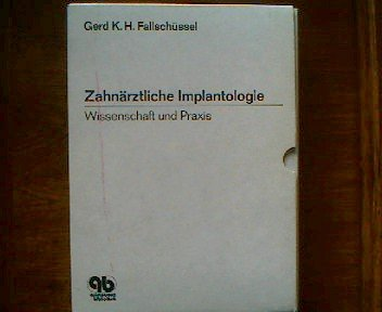 Zahn?rztliche Implantologie. Wissenschaft und Praxis.: n/a