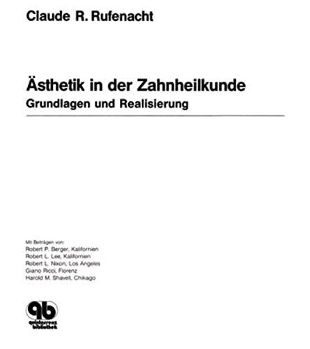 Ästhetik in der Zahnheilkunde: Grundlagen und Realisierung: Claude R. Rufenacht