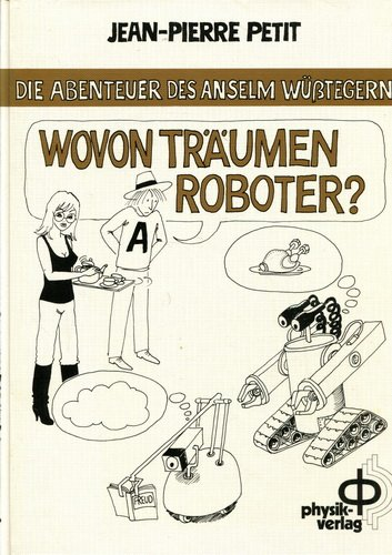 9783876640778: Wovon träumen Roboter? Die Abenteuer des Anselm Wüßtegern