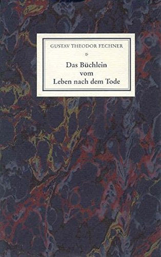 Das Büchlein vom Leben nach dem Tode.: Gustav Theodor Fechner