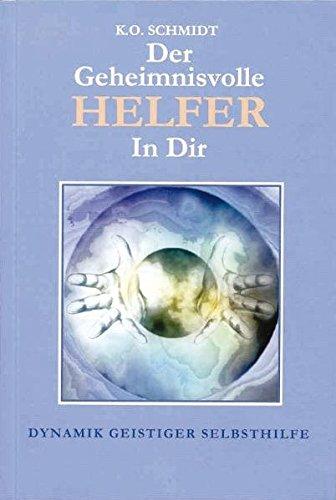 Der geheimnisvolle Helfer in Dir: K. O. Schmidt