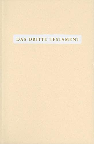 9783876672649: Das Dritte Testament: Kompendium der g�ttlichen Kundgaben aus dem Offenbarungswerk