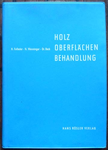 9783876790008: Holz - Oberflächenbehandlung.. Beizen - Mattieren - Polieren.