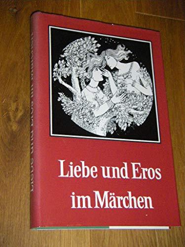 9783876803494: Liebe und Eros im M�rchen (Ver�ffentlichungen der Europ�ischen M�rchengesellschaft)