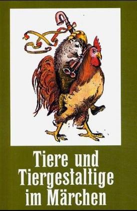 9783876803593: Tiere und Tiergestaltige im Marchen (Veroffentlichungen der Europaischen Marchengesellschaft)