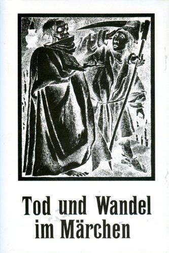 9783876803609: Tod und Wandel im Märchen (Veröffentlichungen der europäischen Märchengesellschaft)