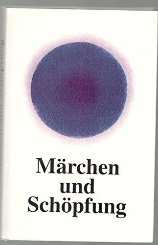 9783876803685: Märchen und Schöpfung (Veröffentlichungen der Europäischen Märchengesellschaft)