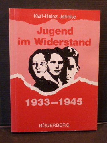 Jugend im Widerstand.1933 - 1945. Karl-Heinz Jahnke - Jahnke, Karl Heinz