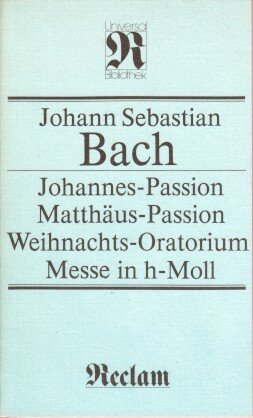9783876823324: Johannes-Passion, Matth�us-Passion, Weihnachts-Oratorium Messe in h-Moll