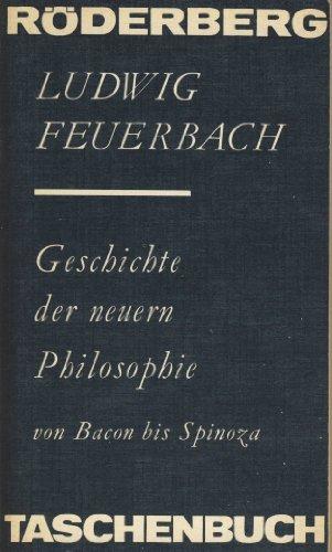 9783876824222: Geschichte der neueren Philosophie: Von Bacon von Verulam bis Benedikt Spinoza (Röderberg-Taschenbuch ; Bd. 46) (German Edition)