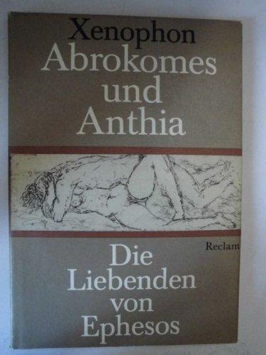 Abrokomes und Anthia D. Liebenden von Ephesos;: Ephesius (Verfasser)Kytzler, Bernhard