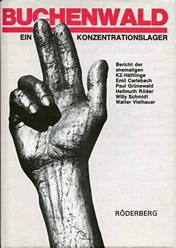 Buchenwald. Ein Konzentrationslager. Bericht der ehemaligen KZ-Häftlinge: Carlebach, Emil, Grünewald,
