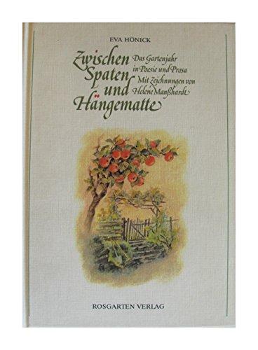 9783876851013: Zwischen Spaten und Hängematte. Das Gartenjahr in Poesie und Prosa