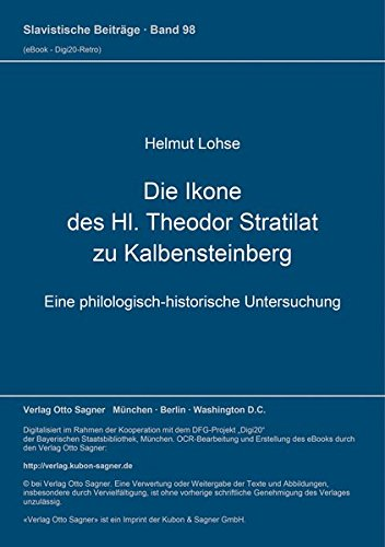 9783876901107: Die Ikone des Hl. Theodor Stratilat zu Kalbensteinberg: Eine philologisch-historische Untersuchung (Slavistische Beiträge) (German Edition)