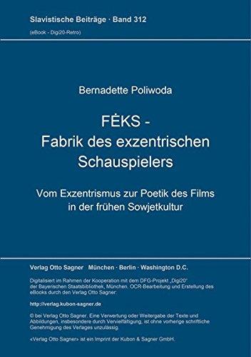 FEKS - Fabrik des exzentrischen Schauspielers.: Poliwoda, Bernadette: